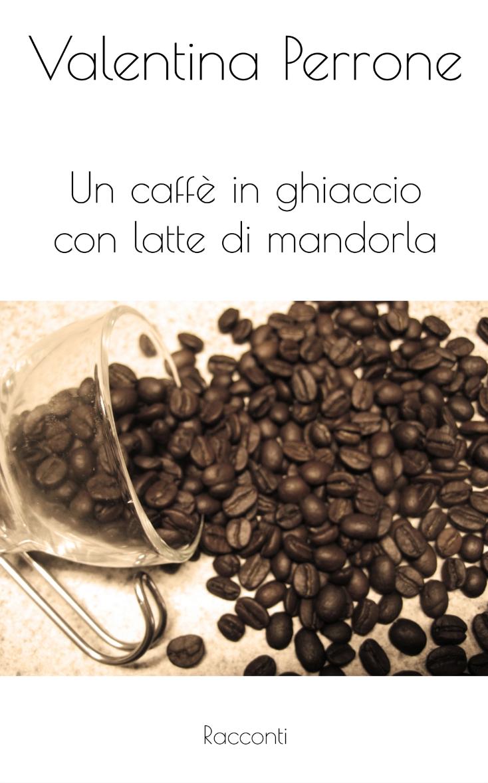 UN CAFFÈ IN GHIACCIO CON LATTE DI MANDORLA